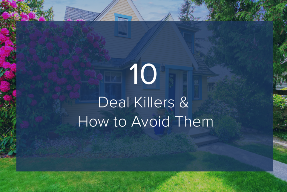 How to Avoid these 10 Real Estate Deal Killers